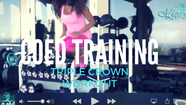 X COED TRAINING TRIPLE CROWN WORKOUT ...