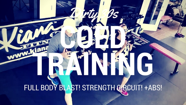 X COED DIRTY 30S, FULL BODY STRENGTH CIRCUIT, ABS WEIGHTS, BENCH OR FLOOR, ALL LEVELS 45M