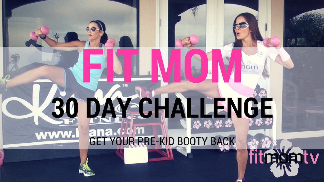 FIT MOM MAKEOVER - 30 Day Challenge