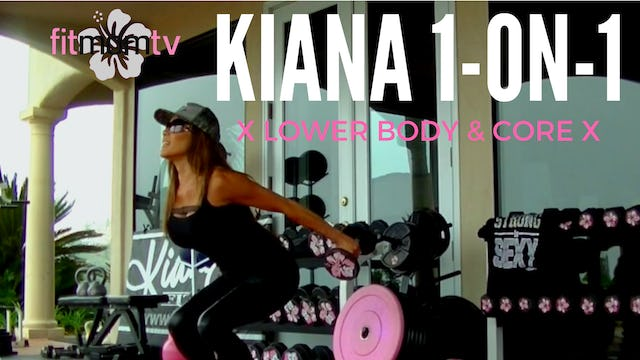 X KIANA 1-ON-1 LOWER BODY & CORE INTENSIVE 30M WEIGHTS