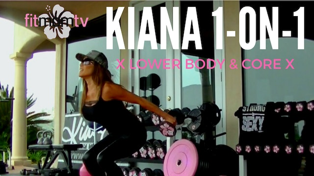 X KIANA 1-ON-1 LOWER BODY & CORE INTE...