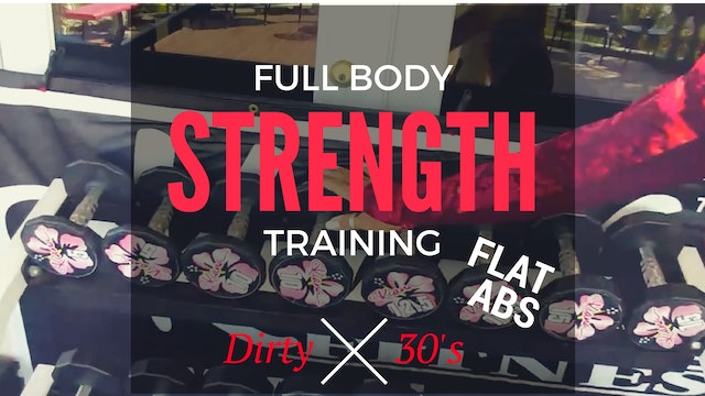 X TOTAL BODY STRENGTH CIRCUIT + DIRTY 30S + ALOHA FLAT ABS WEIGHTS, BENCH (OPTIONAL) 40M