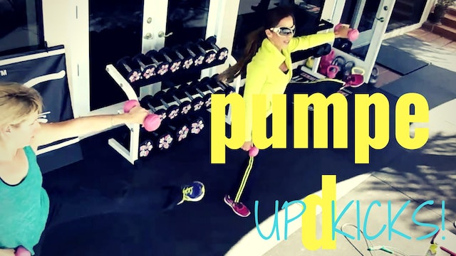X PUMPED UP KICKS! LEGS, ABS, ARMS 12M