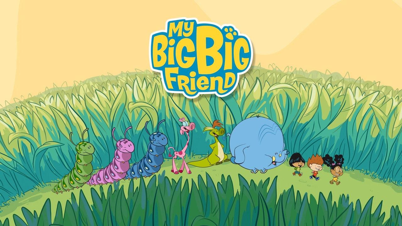 My BIG BIG Friend