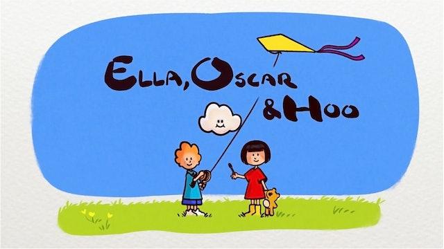 Ella, Oscar & Hoo