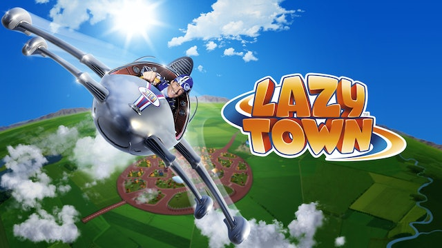 Welcome to LazyTown!