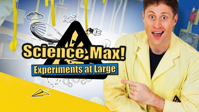 Science Max!: Experiments at Large