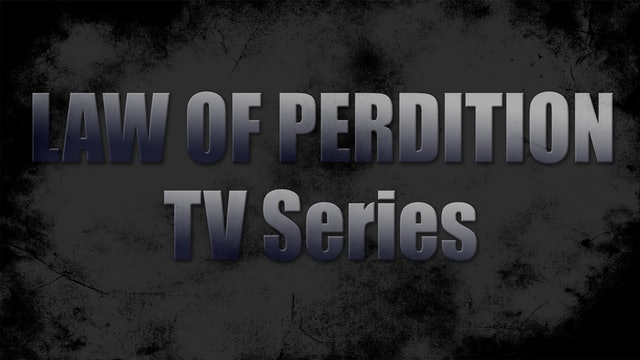 Law of Perdition TV Series