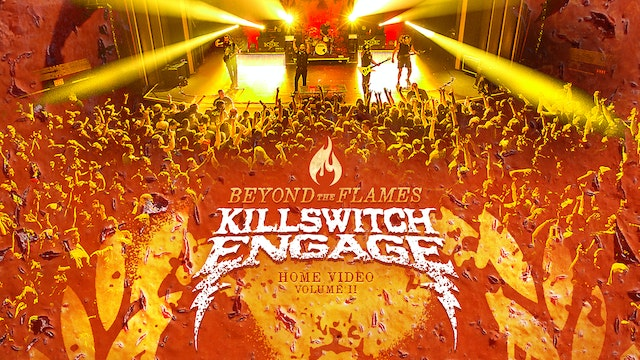 Killswitch Engage - Beyond The Flames: Home Video Volume II