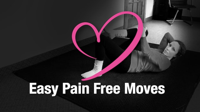 Easy Pain Free Moves