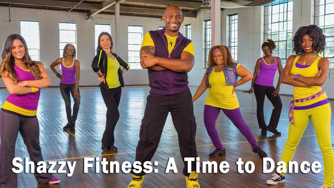 Shazzy Fitness- Time to Dance