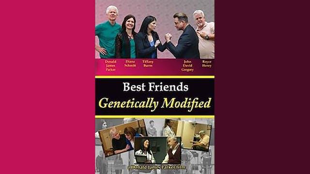 Best Friends Genetically Modified