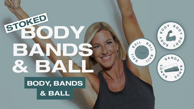 Stoked Body, Bands & Ball — Body, Bands & Ball