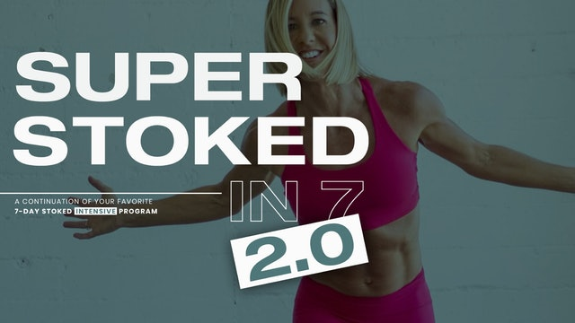 Super Stoked in 7 — 2.0