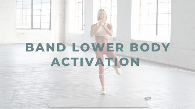 Band Lower Body Activation (Warm-up/Strength)