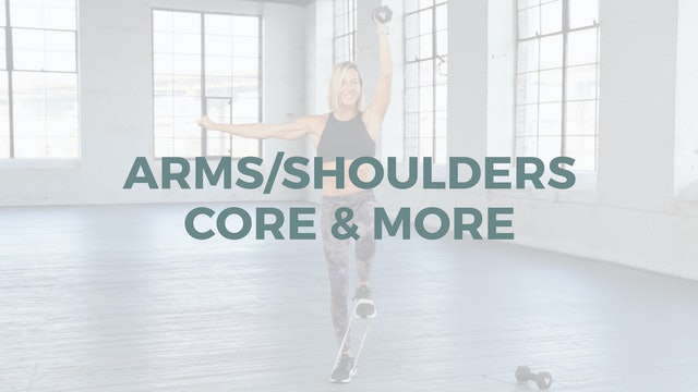 Arms/Shoulders/Core & MORE (Strength)