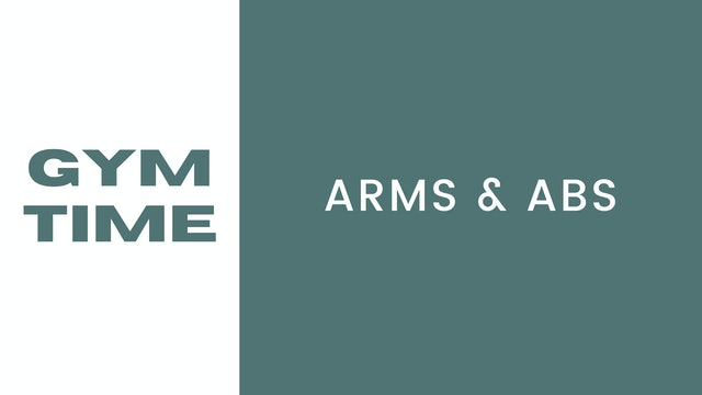 Gym Time Arms & Abs