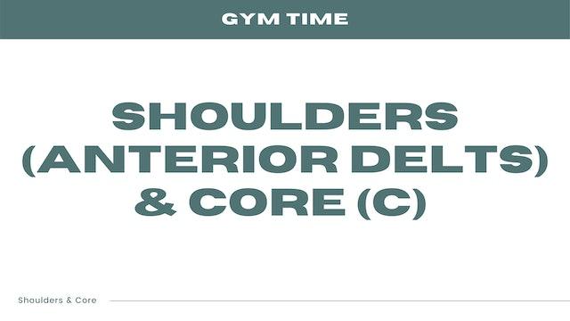 Shoulders (Anterior Delts) & Core (C)