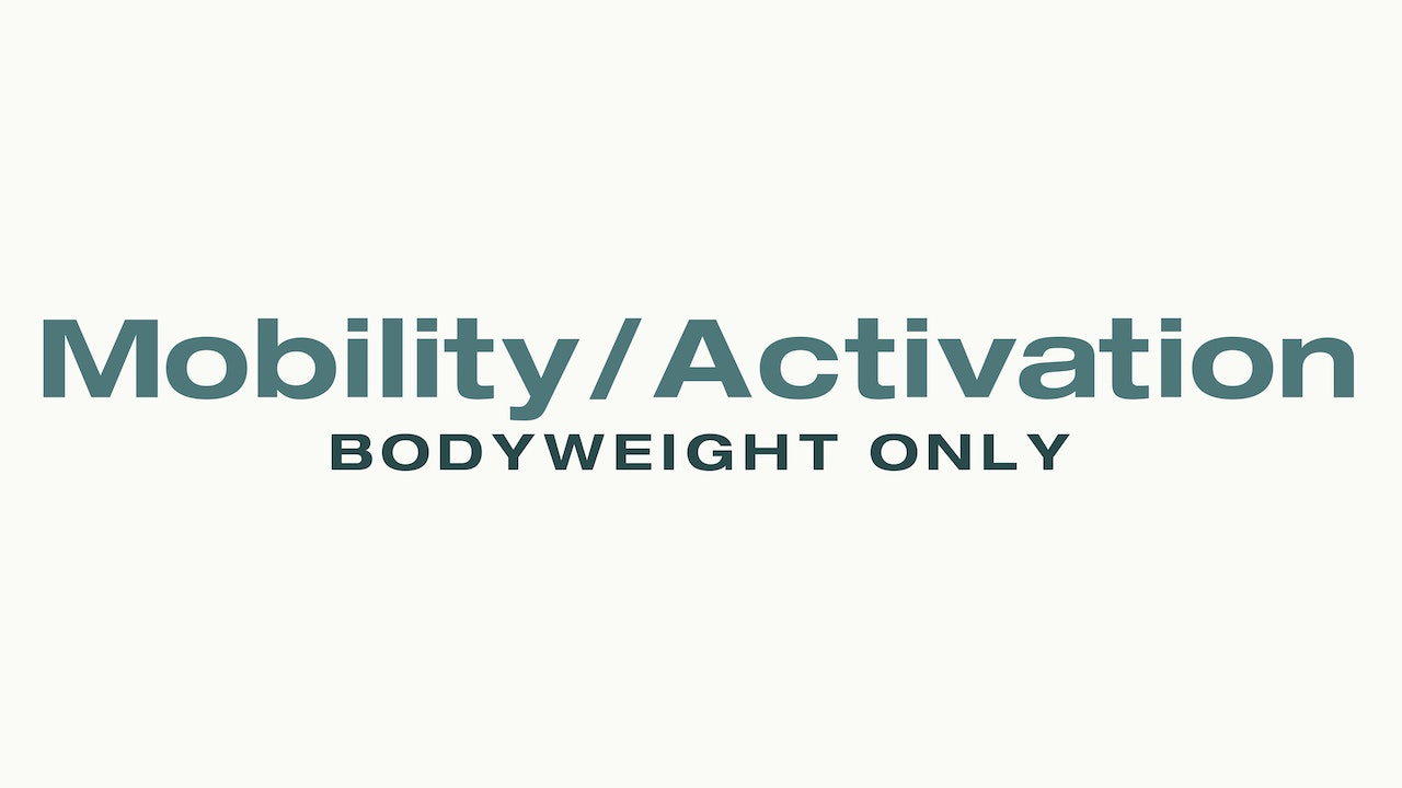 Mobility/Activation