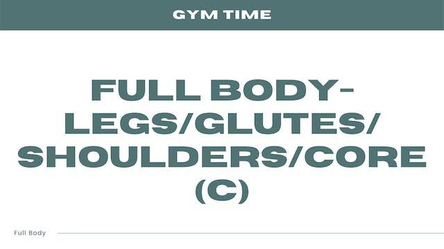Full Body - Legs/Glutes/Shoulders/Cor...