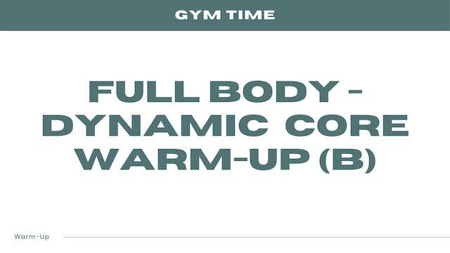Full Body - Dynamic Core Warm-Up (B)