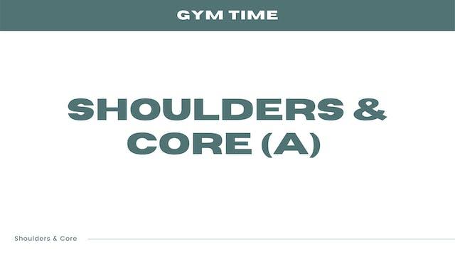 Shoulders & Core (A)