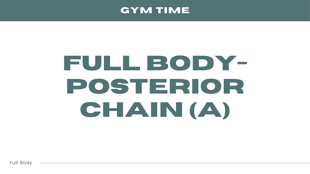 Full Body - Posterior Chain (A)