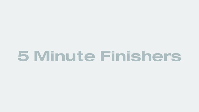 5 Minute Finishers