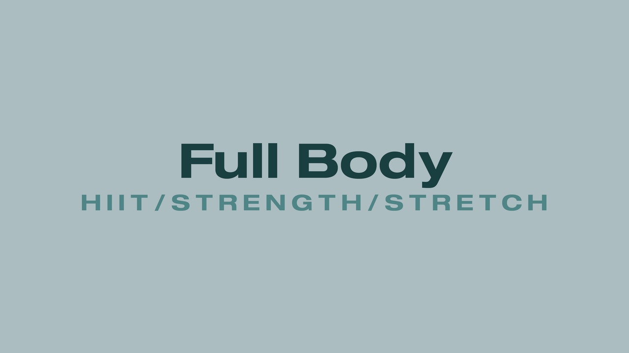 Full Body (HIIT/Strength/Stretch)
