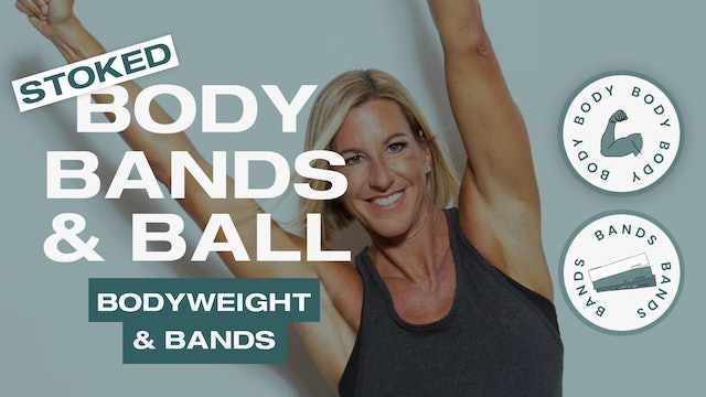 Stoked Body, Bands & Ball — Bodyweight and Stoked Bands