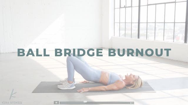 Ball Bridge Burnout (Endurance Strength)