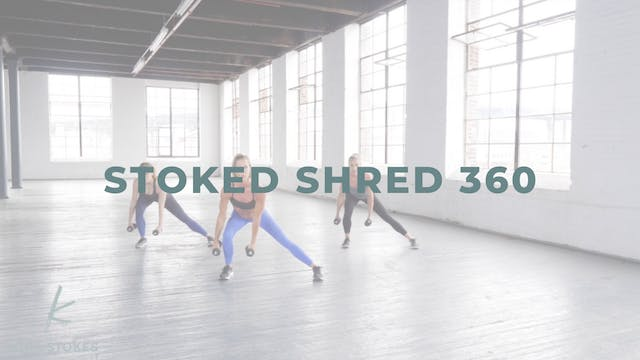 Stoked Shred 360 (Strength + Cardio)