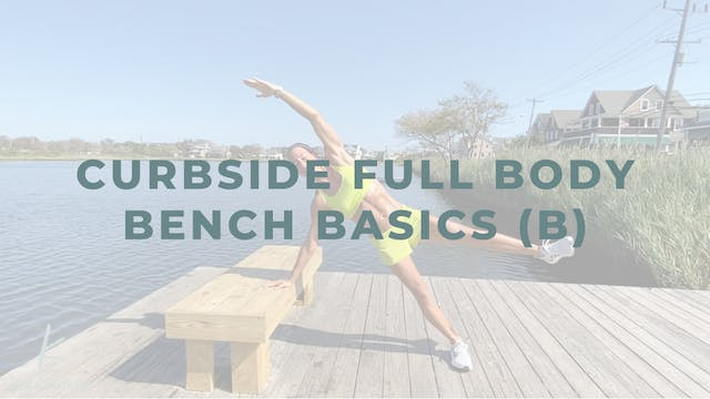 Curbside Full Body Bench Basics (B)