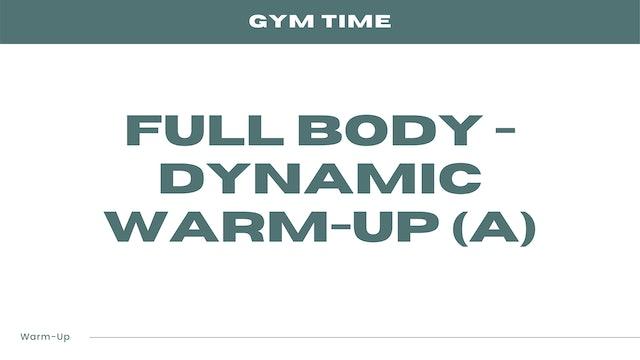 Full Body - Dynamic Warm-Up (A)
