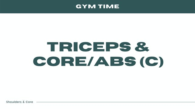 Triceps & Core/Abs (C)
