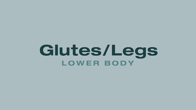 Glutes/Legs (Lower Body)