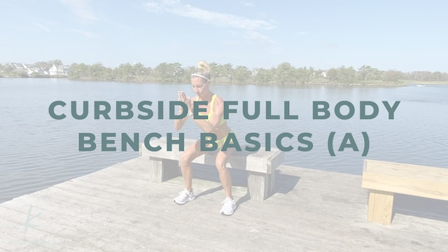 Curbside Full Body Bench Basics (A)