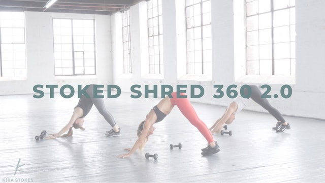 Stoked Shred 360 2.0 (Strength + Cardio)