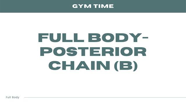 Full Body - Posterior Chain (B)
