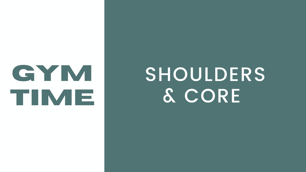 Gym Time Shoulders & Core