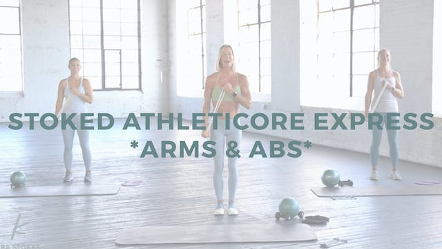 Stoked AthletiCORE Express *Arms & Ab...