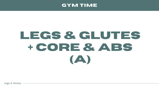 Legs & Glutes + Core & Abs (touch of ...