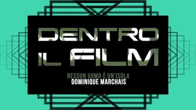 DENTRO IL FILM _INCONTRO CON DOMINIQUE MARCHAIS