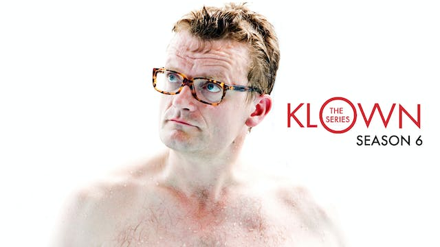 KLOWN: The Series - Season 6