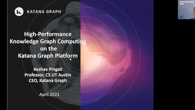 Keshav Pingali | High Performance Knowledge Graph Computing On Katana Graph