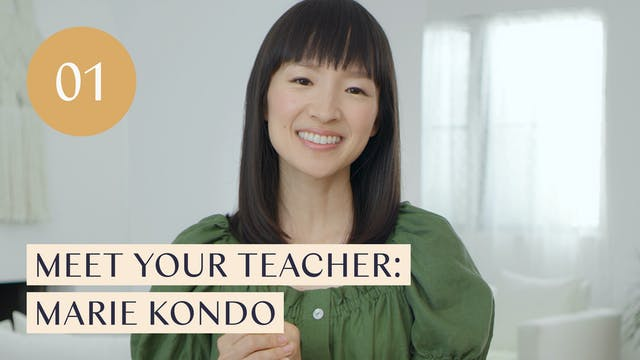 Lesson 01: Meet Your Teacher: Marie Kondo