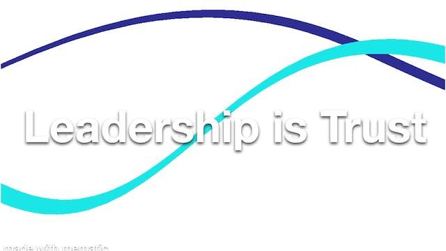 Leadership is Trust