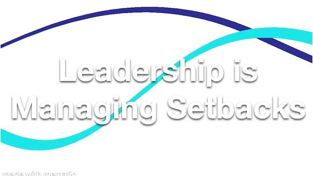 Leadership is Managing Setbacks
