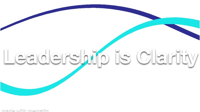 Leadership is Clarity