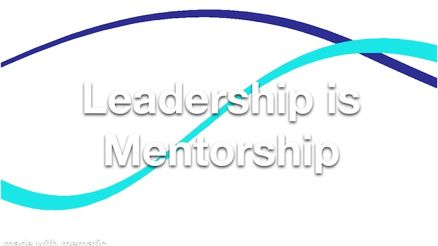 Leadership is Mentorship